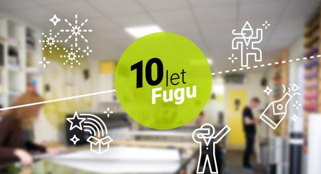 FUGU slaví 10 let!